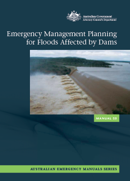 Cover of Australian Emergency Manual 23, Emergency Management Planning for Floods Affected by Dams