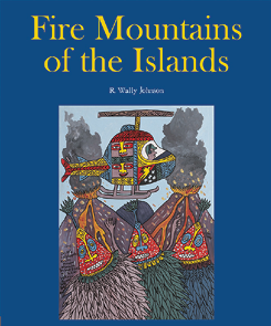 The cover of Fire Mountains of the Islands, showing a stylised illustration of a helicopter flying above erupting volcanoes.