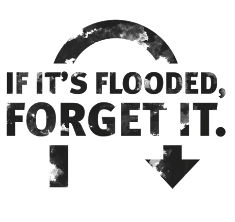 If it's flooded, forget it.